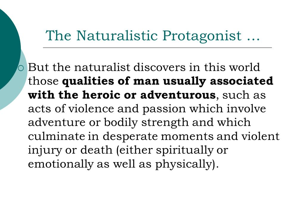 The Naturalistic Protagonist …