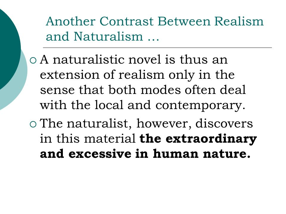 Another Contrast Between Realism and Naturalism …