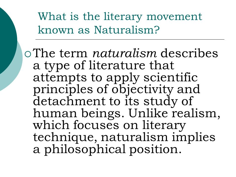 What is the literary movement known as Naturalism