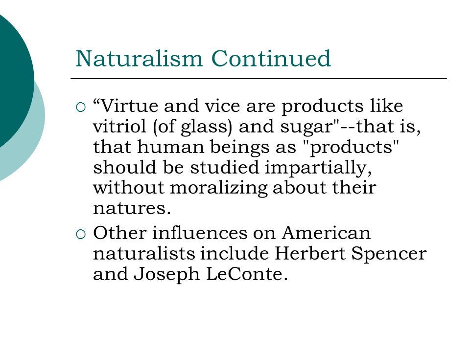 Naturalism Continued