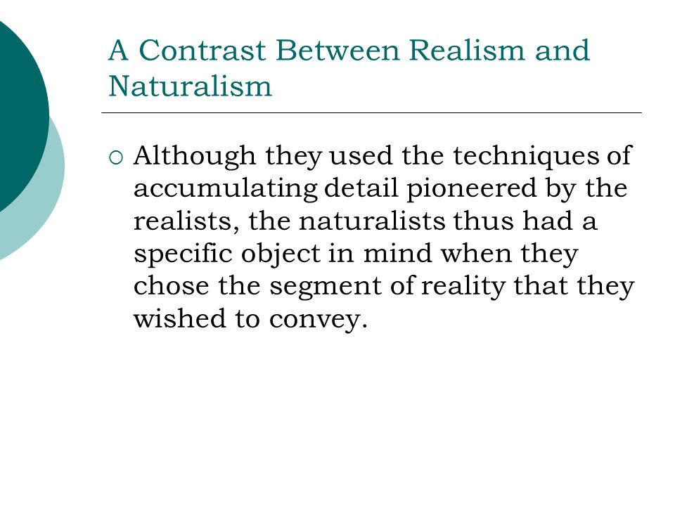 A Contrast Between Realism and Naturalism
