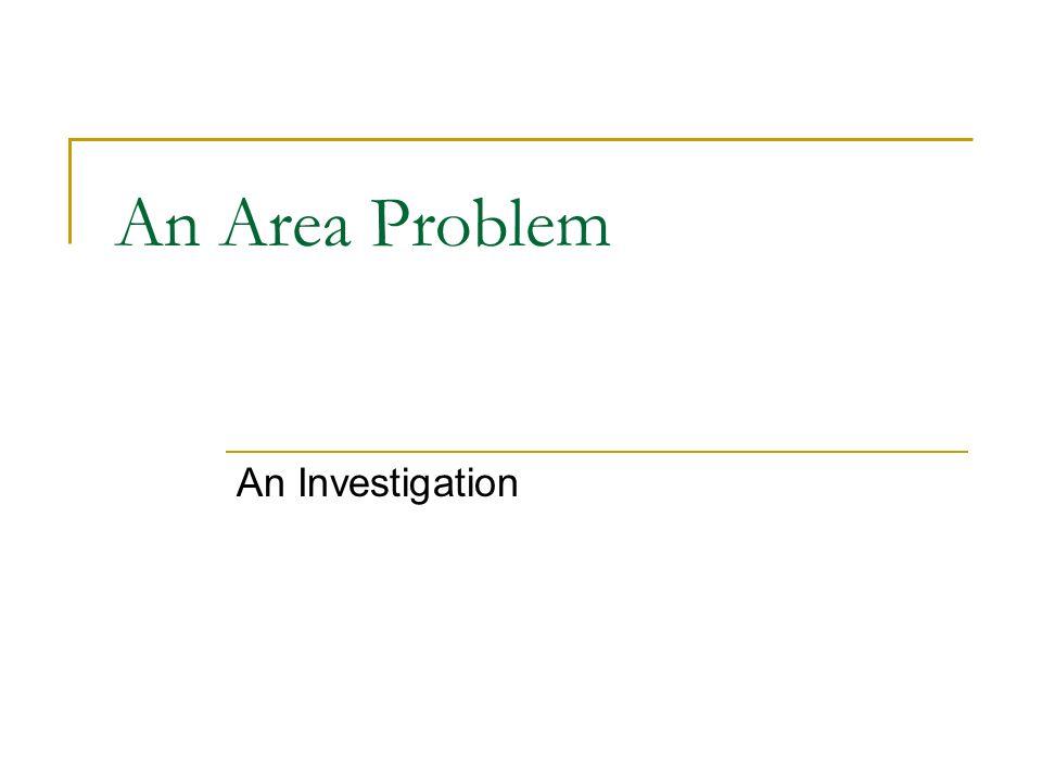 An Area Problem An Investigation