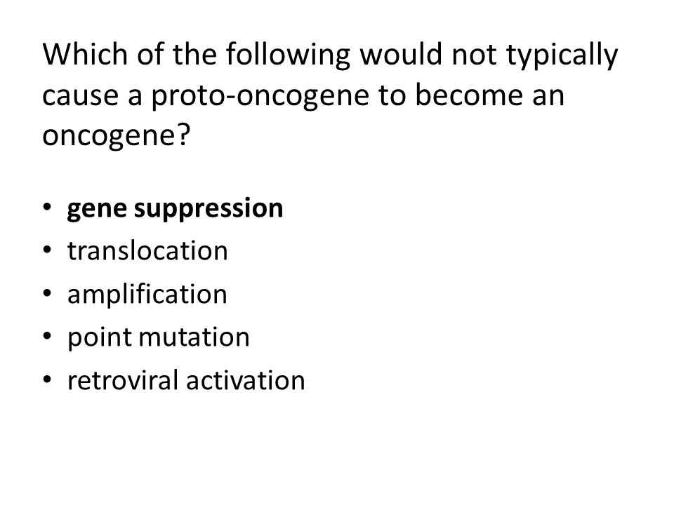 Which of the following would not typically cause a proto-oncogene to become an oncogene