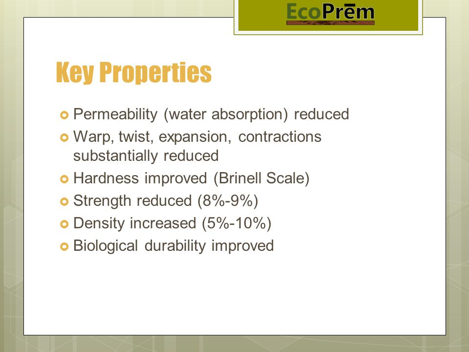 Key Properties Permeability (water absorption) reduced