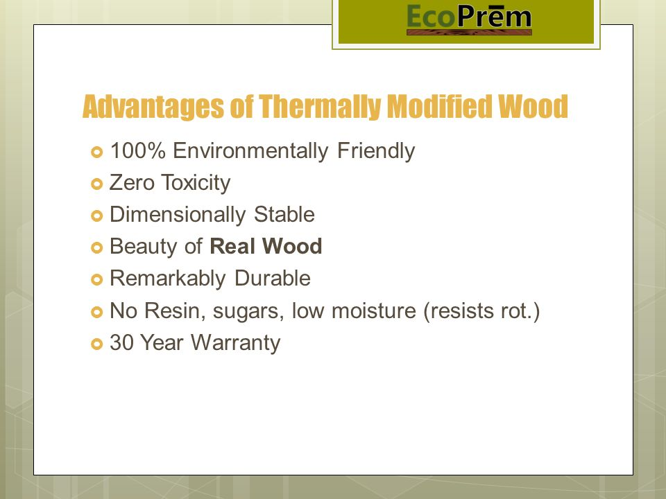 Advantages of Thermally Modified Wood