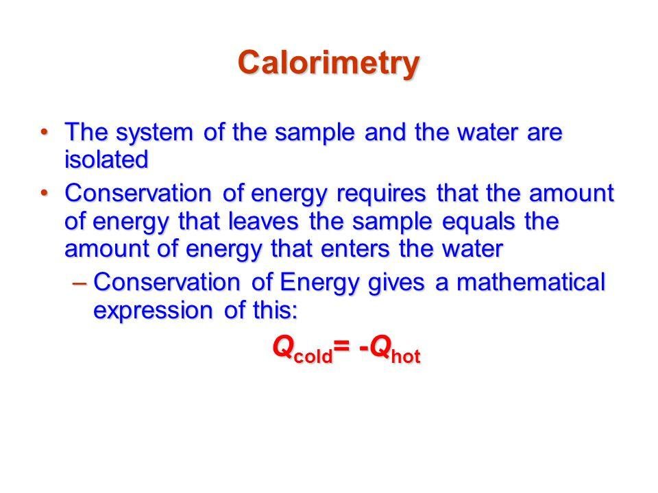 Calorimetry Qcold= -Qhot