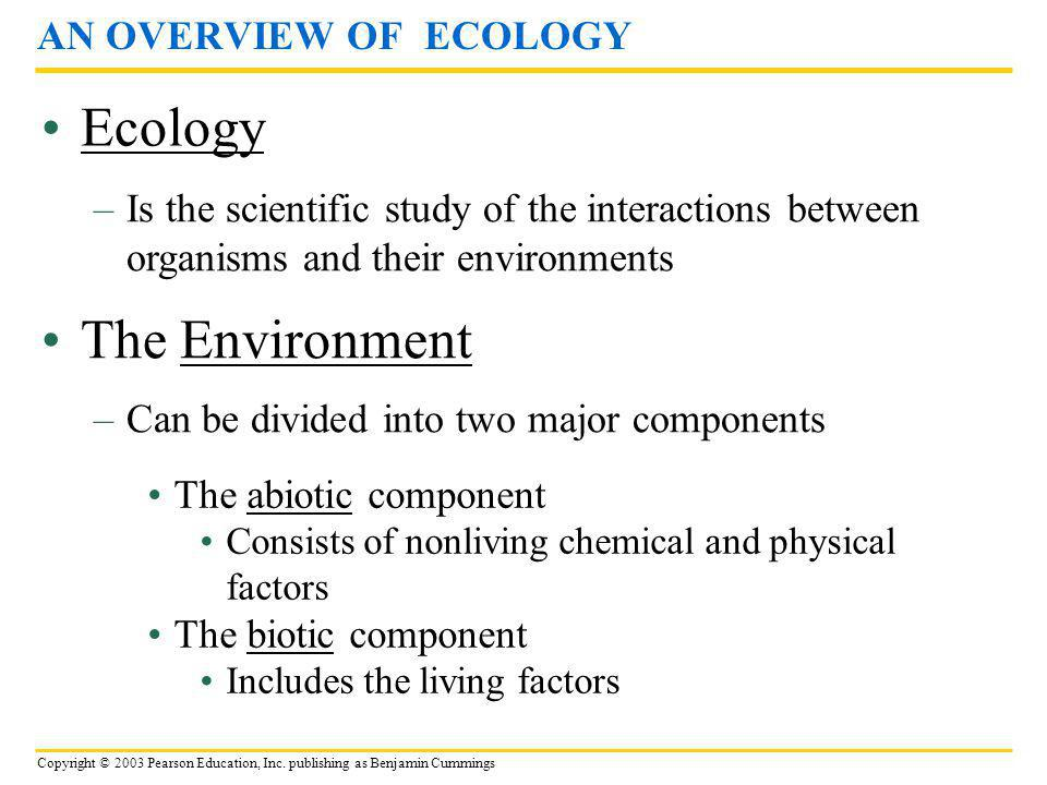 Ecology The Environment AN OVERVIEW OF ECOLOGY
