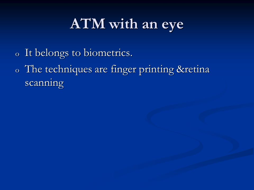 ATM with an eye It belongs to biometrics.