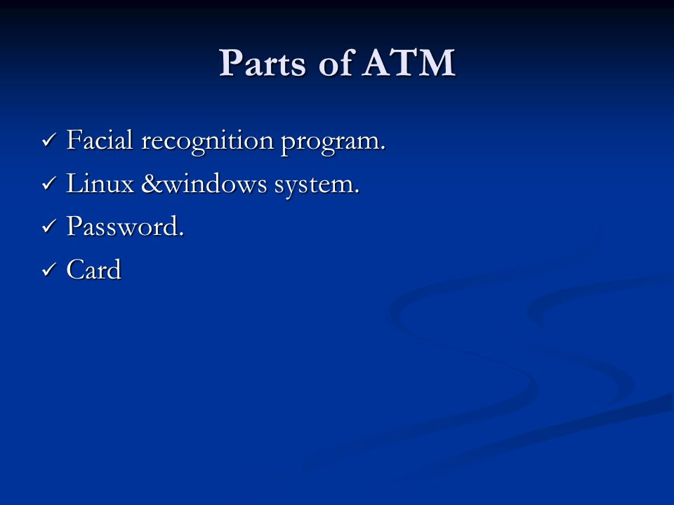 Parts of ATM Facial recognition program. Linux &windows system.
