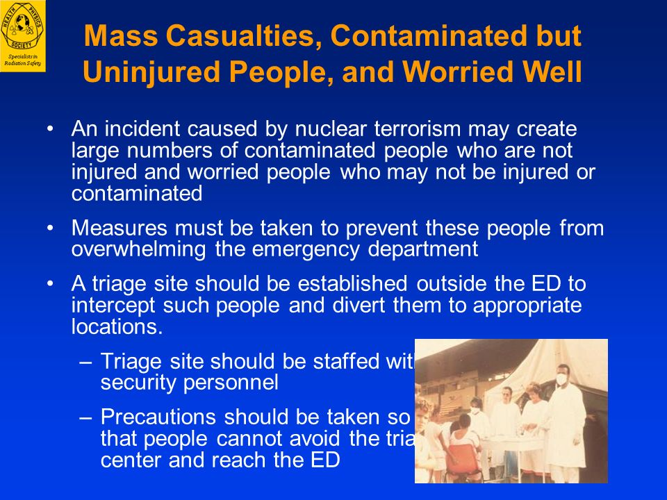 Mass Casualties, Contaminated but Uninjured People, and Worried Well