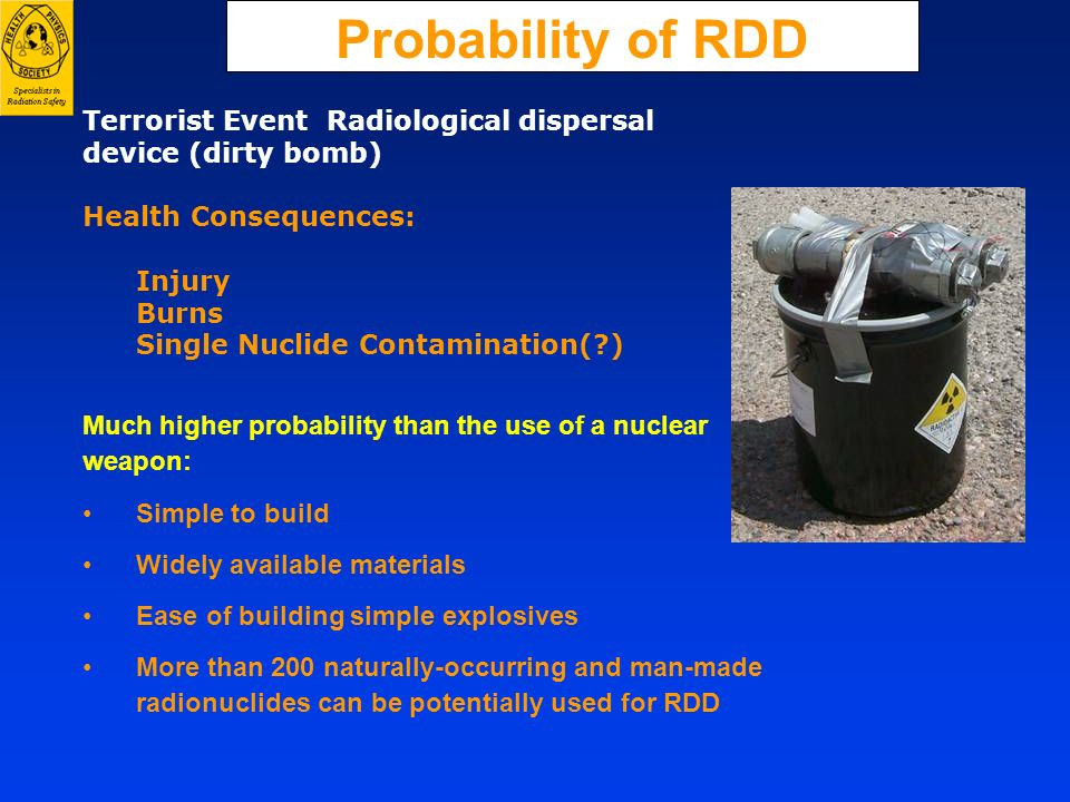 Probability of RDDTerrorist Event Radiological dispersal device (dirty bomb) Health Consequences: Injury.