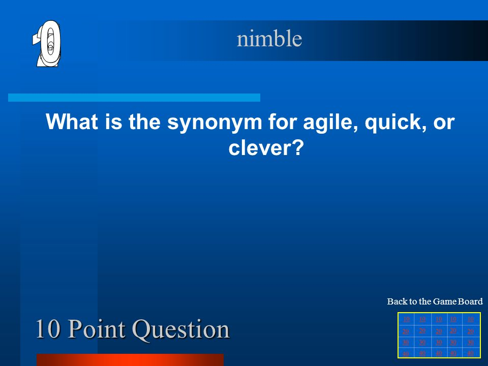What is the synonym for agile, quick, or clever