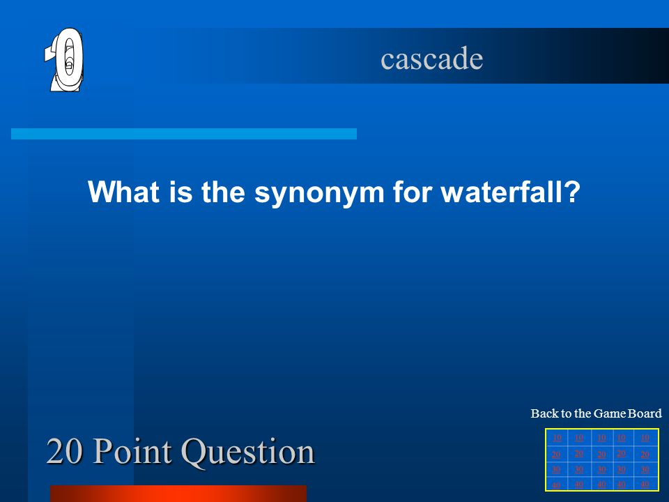 What is the synonym for waterfall
