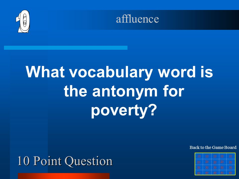 What vocabulary word is the antonym for poverty