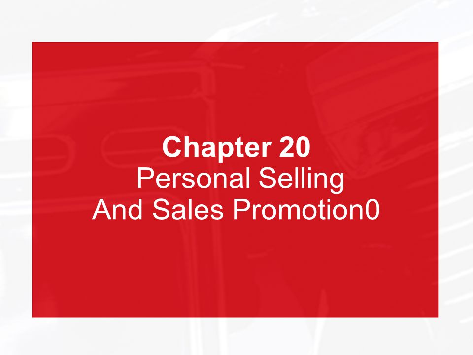 Chapter 20 Personal Selling And Sales Promotion0