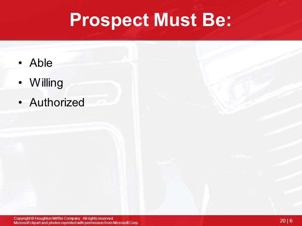Prospect Must Be: Able Willing Authorized