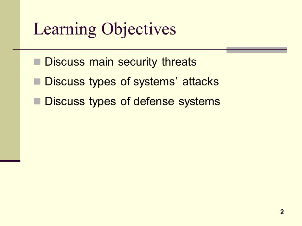 Learning Objectives Discuss main security threats
