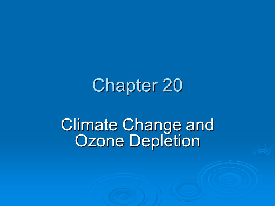 Depletion of the ozone layer: causes, status and recovery