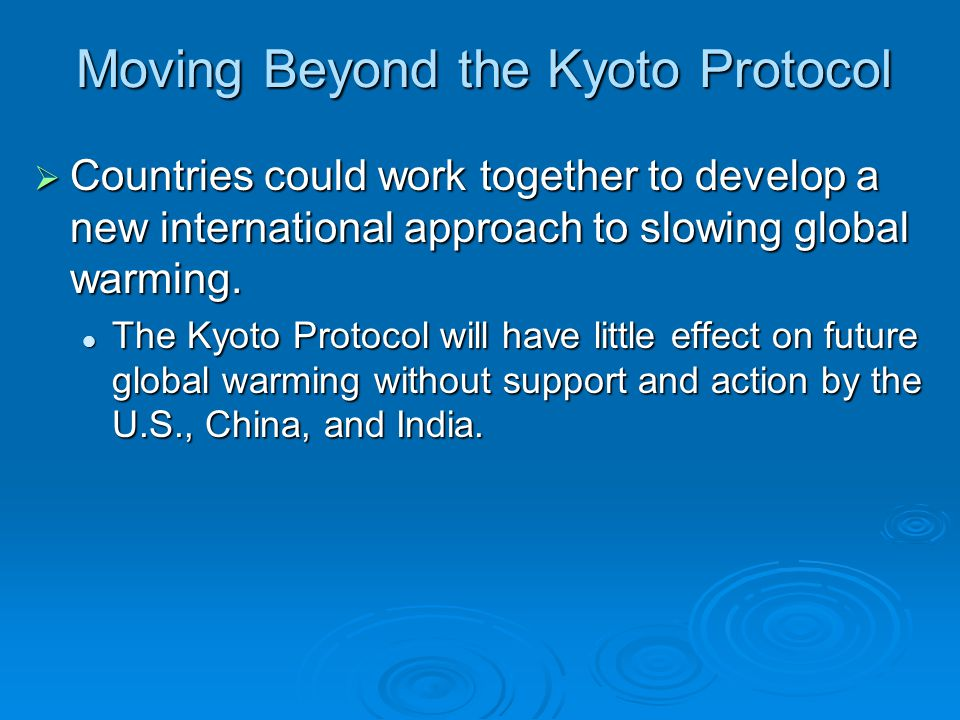 Moving Beyond the Kyoto Protocol
