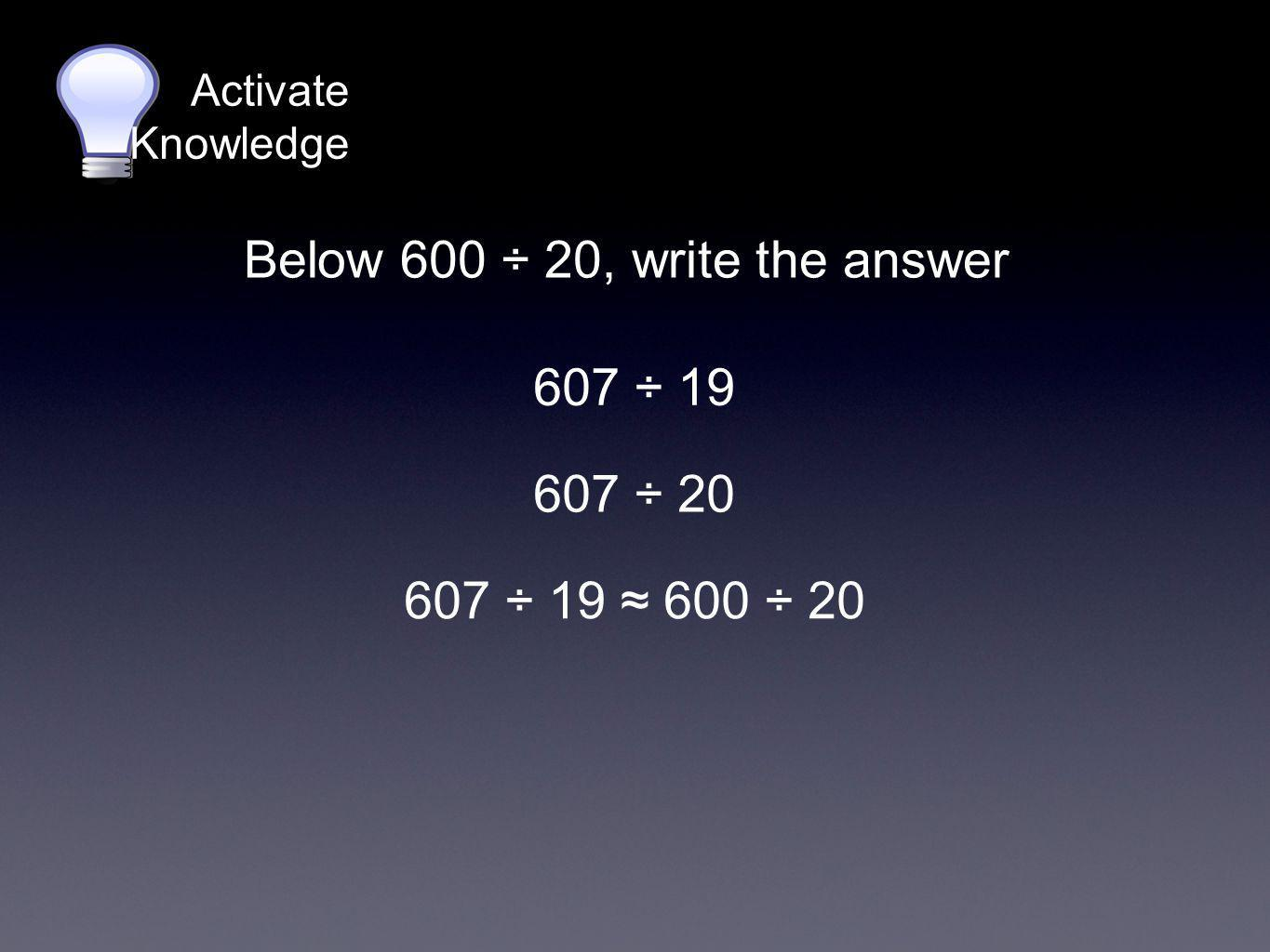 Below 600 ÷ 20, write the answer