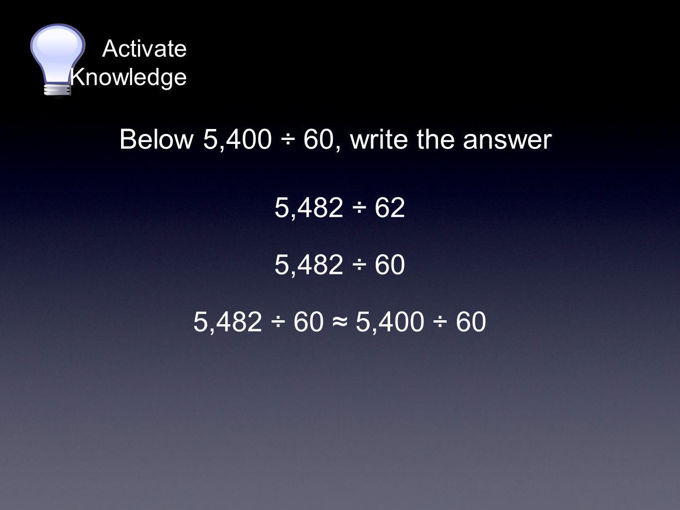 Below 5,400 ÷ 60, write the answer