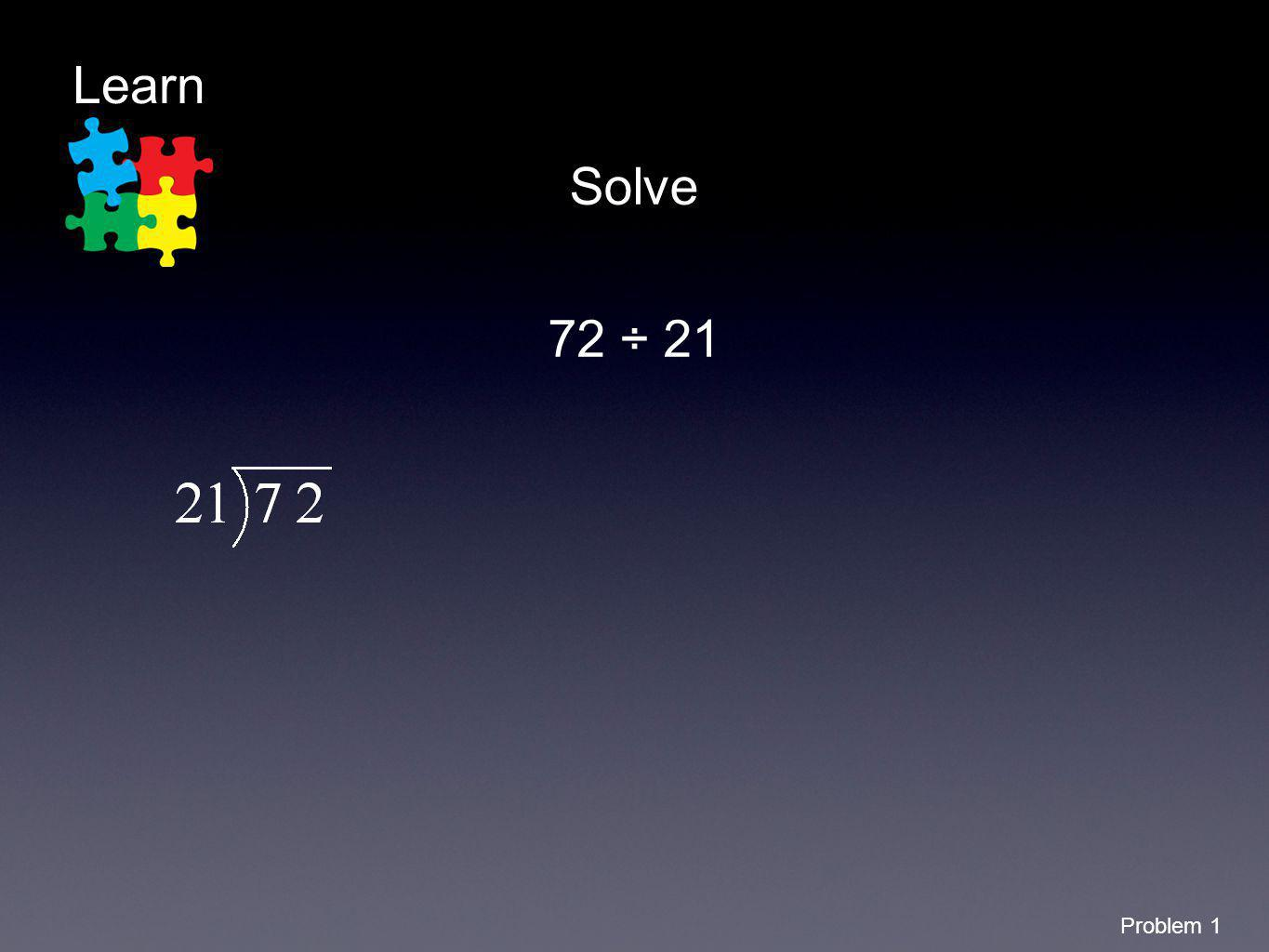 Learn Solve 72 ÷ 21 Problem 1