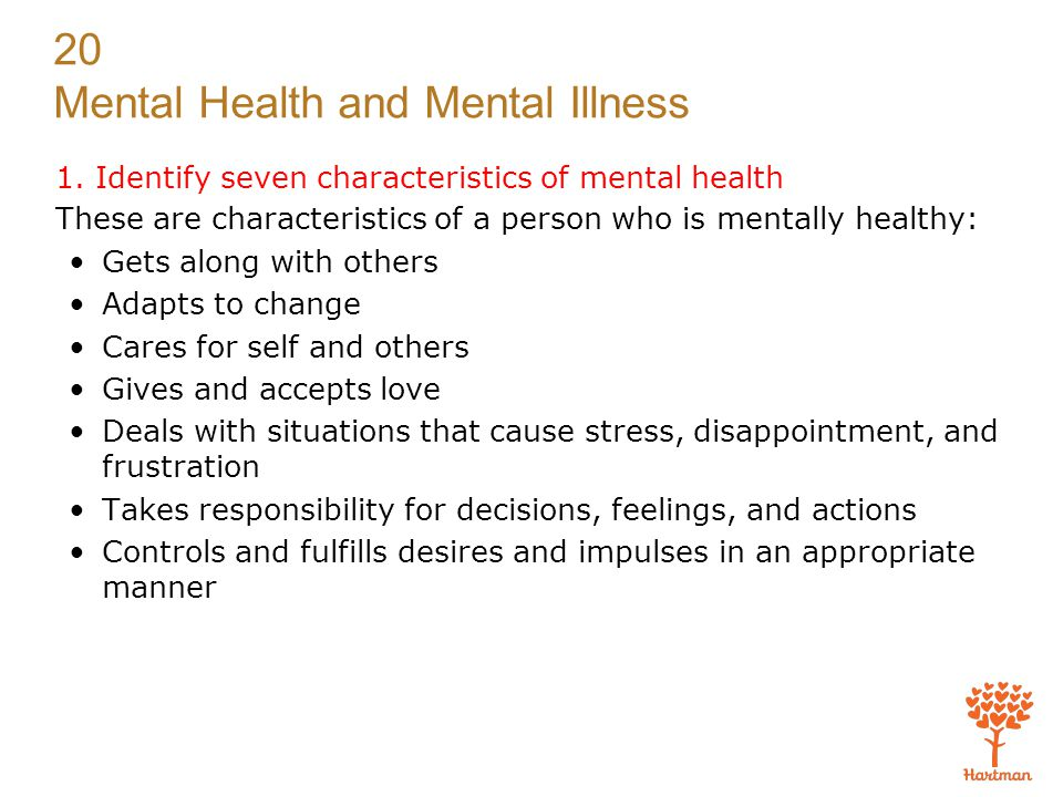 1. Identify seven characteristics of mental health