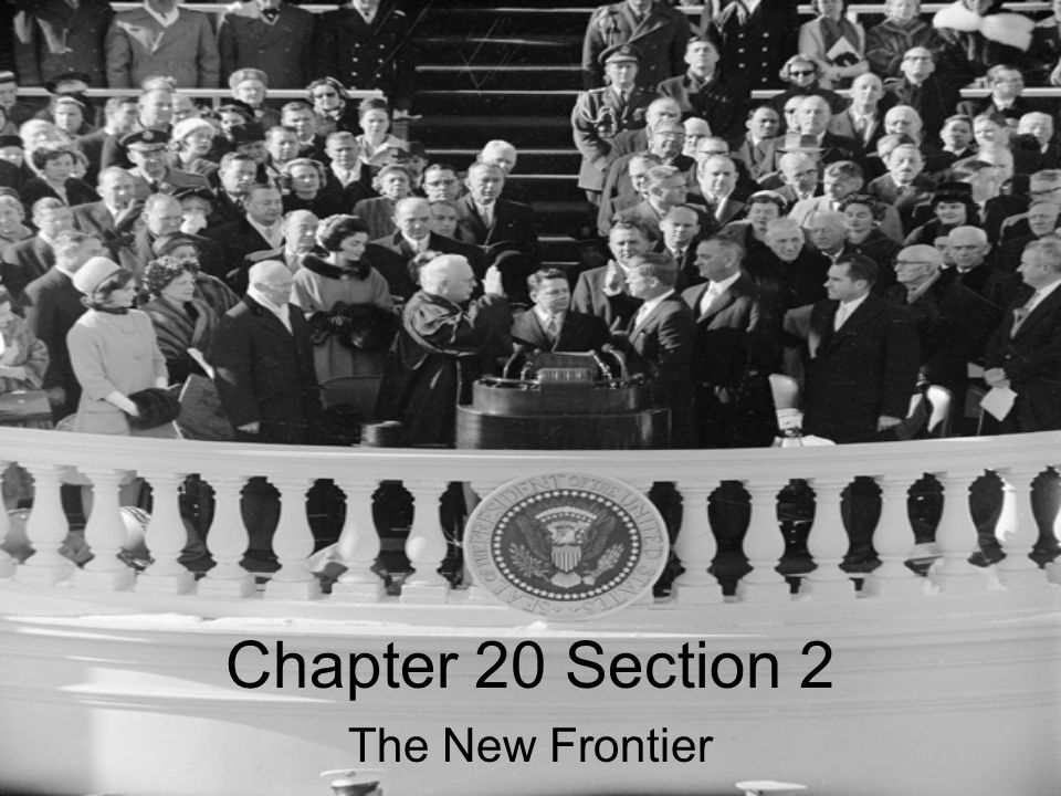 Chapter 20 Section 2 The New Frontier
