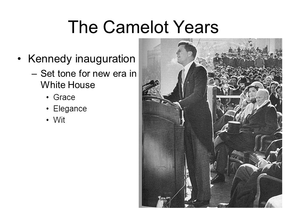 The Camelot Years Kennedy inauguration