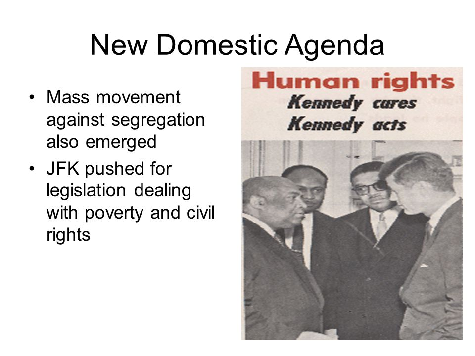 New Domestic Agenda Mass movement against segregation also emerged