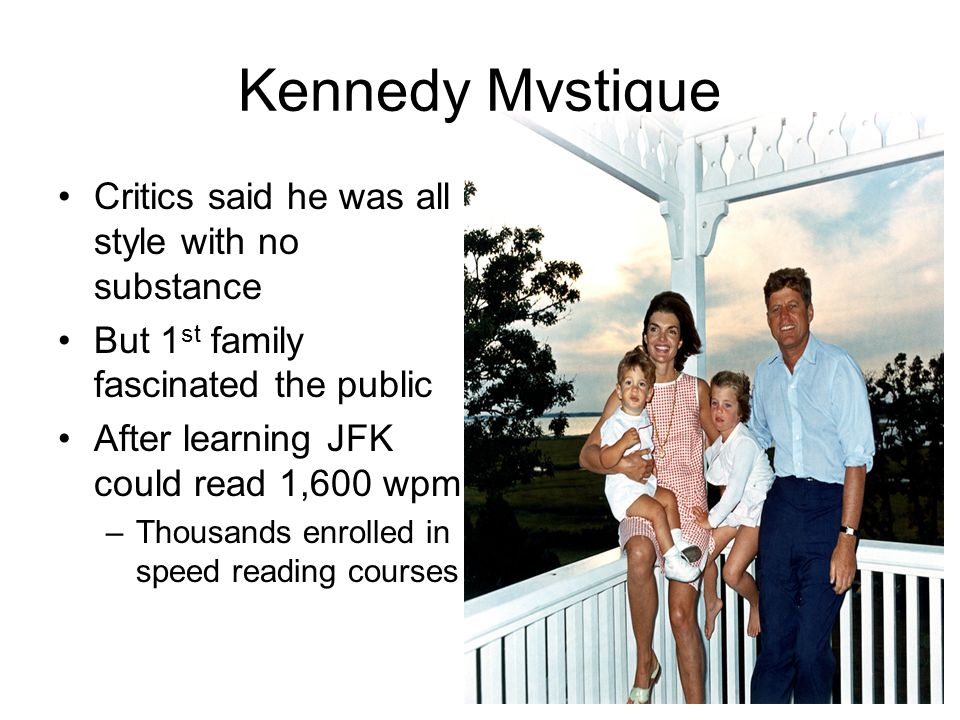 Kennedy Mystique Critics said he was all style with no substance