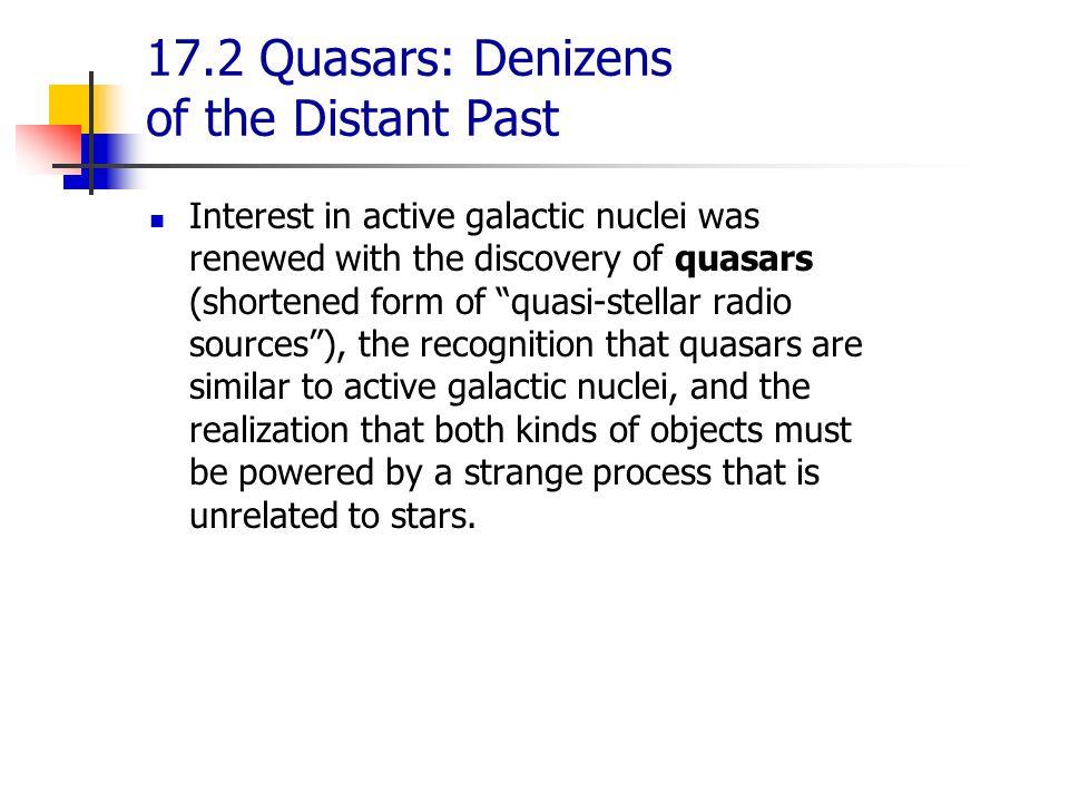 17.2 Quasars: Denizens of the Distant Past