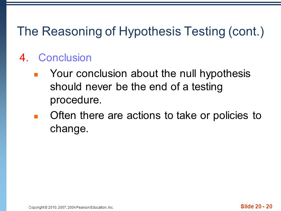 The Reasoning of Hypothesis Testing (cont.)