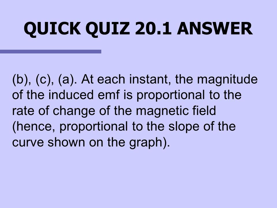 QUICK QUIZ 20.1 ANSWER