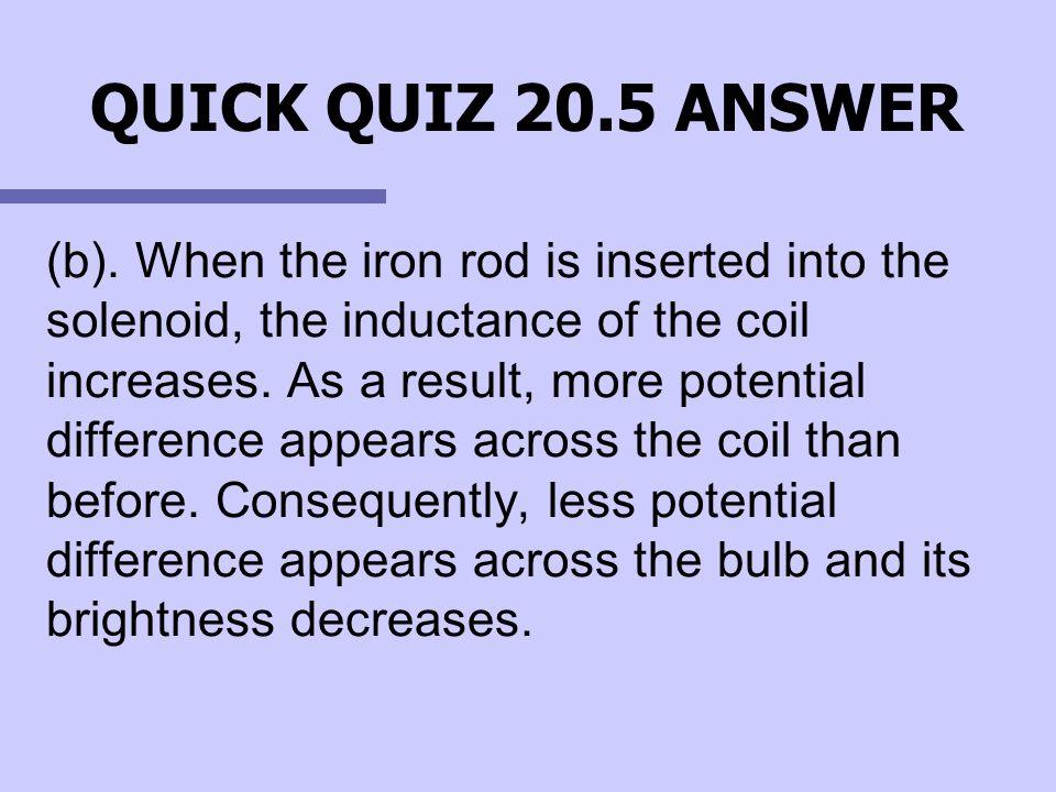 QUICK QUIZ 20.5 ANSWER