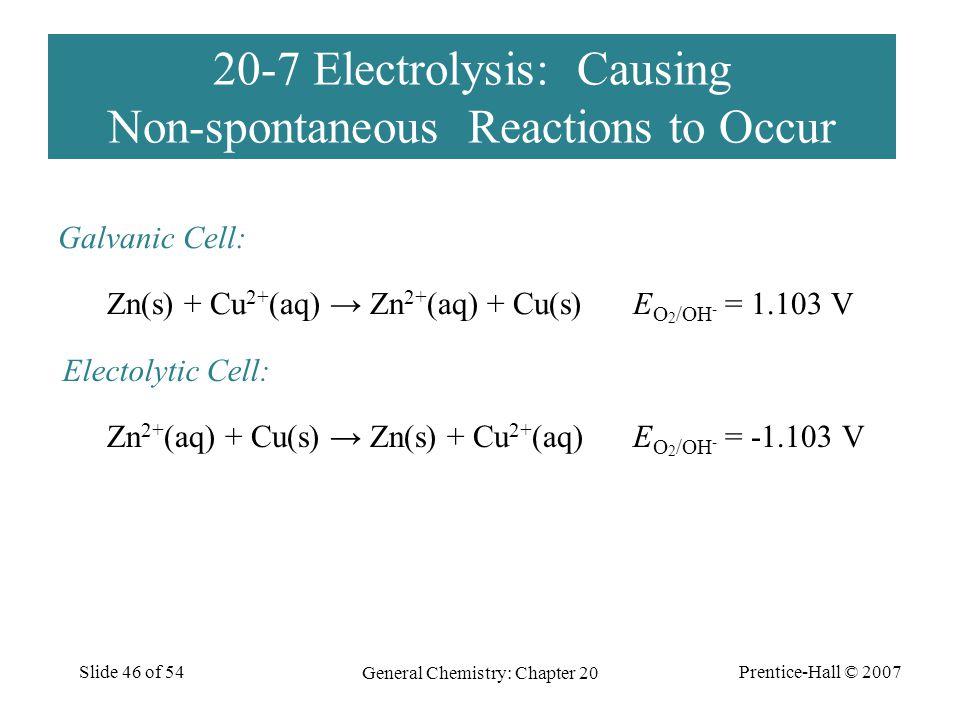 20-7 Electrolysis: Causing Non-spontaneous Reactions to Occur