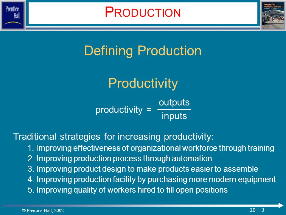 PRODUCTION Defining Production Productivity productivity = outputs