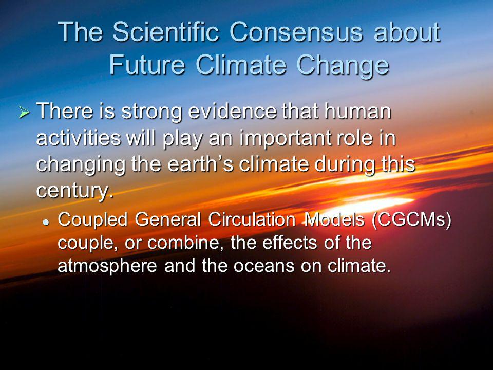The Scientific Consensus about Future Climate Change