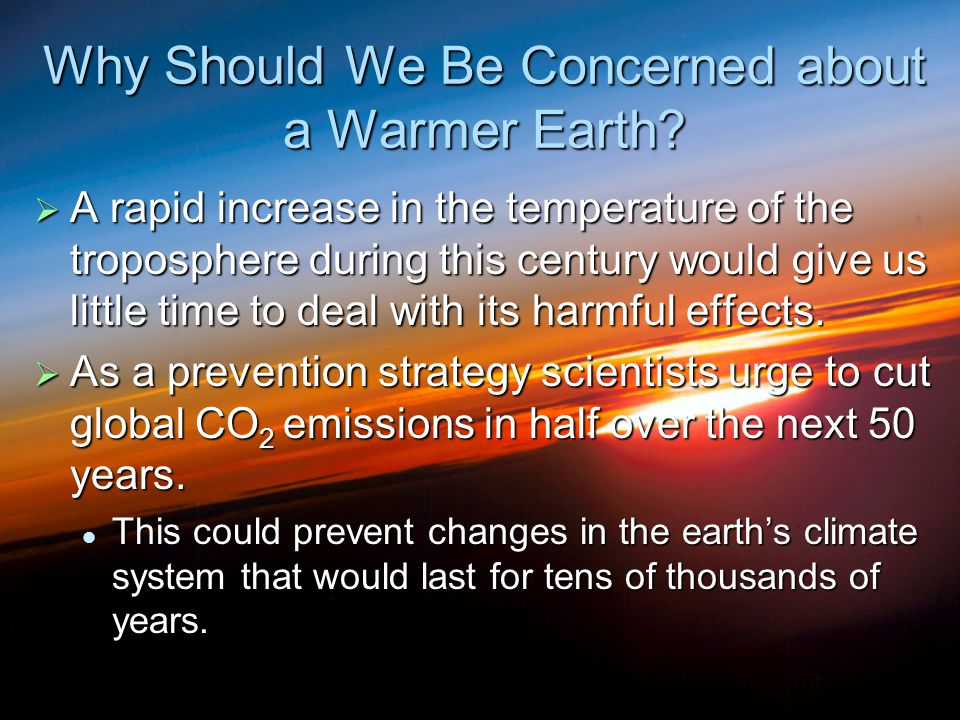 Why Should We Be Concerned about a Warmer Earth