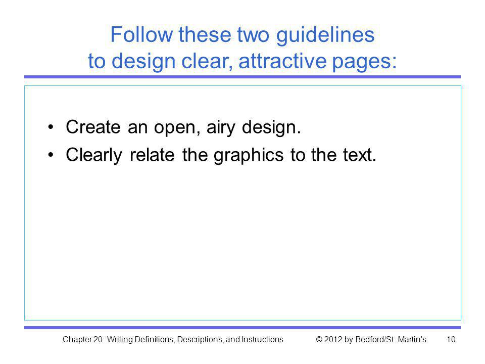 Follow these two guidelines to design clear, attractive pages: