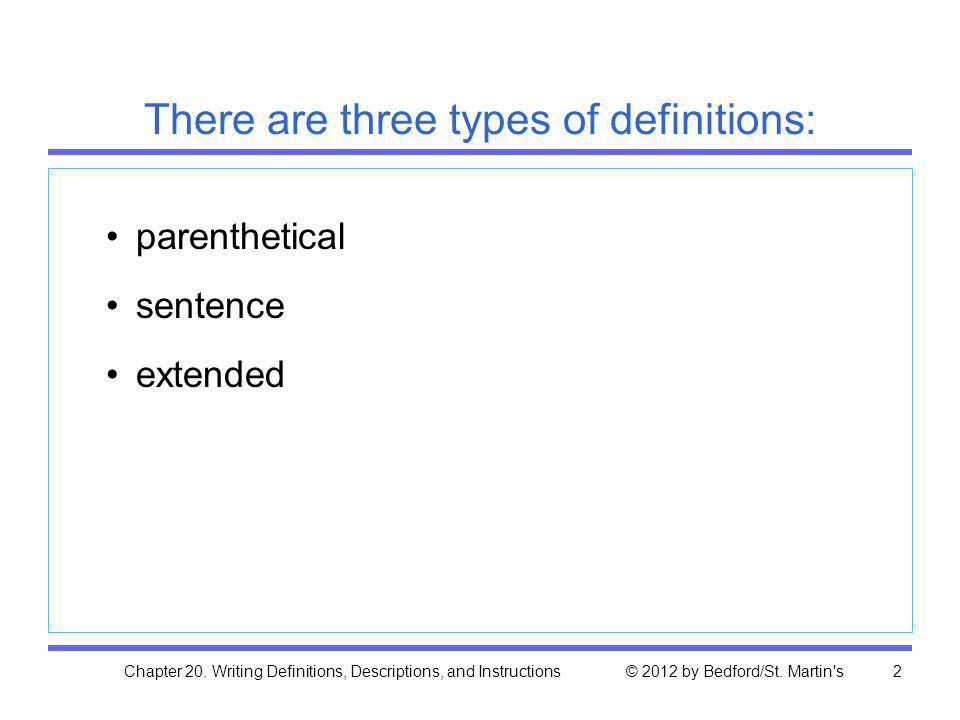 There are three types of definitions: