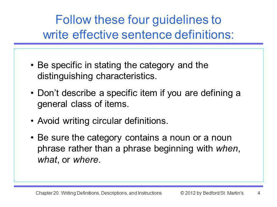 Follow these four guidelines to write effective sentence definitions: