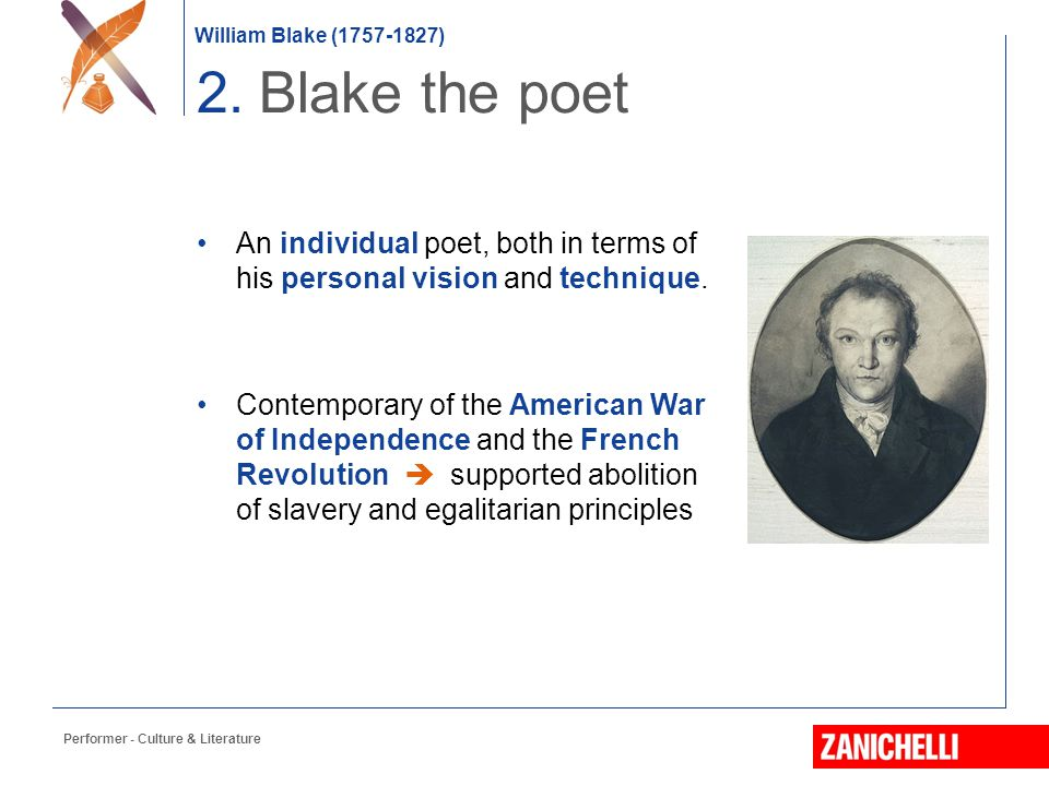 2. Blake the poet An individual poet, both in terms of his personal vision and technique.
