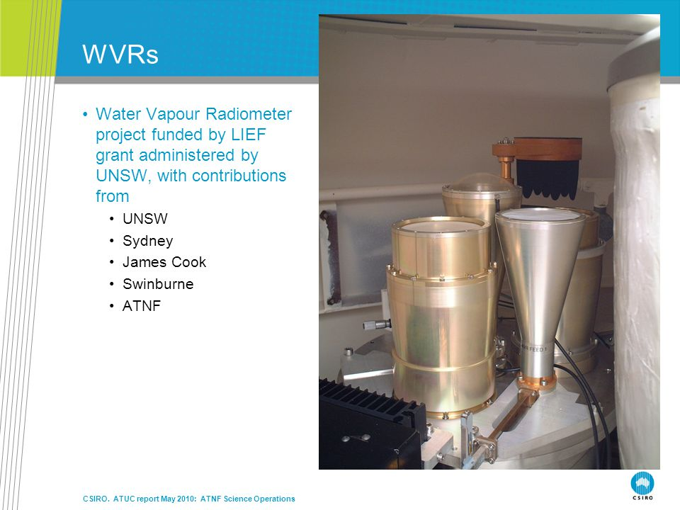 WVRs Water Vapour Radiometer project funded by LIEF grant administered by UNSW, with contributions from.