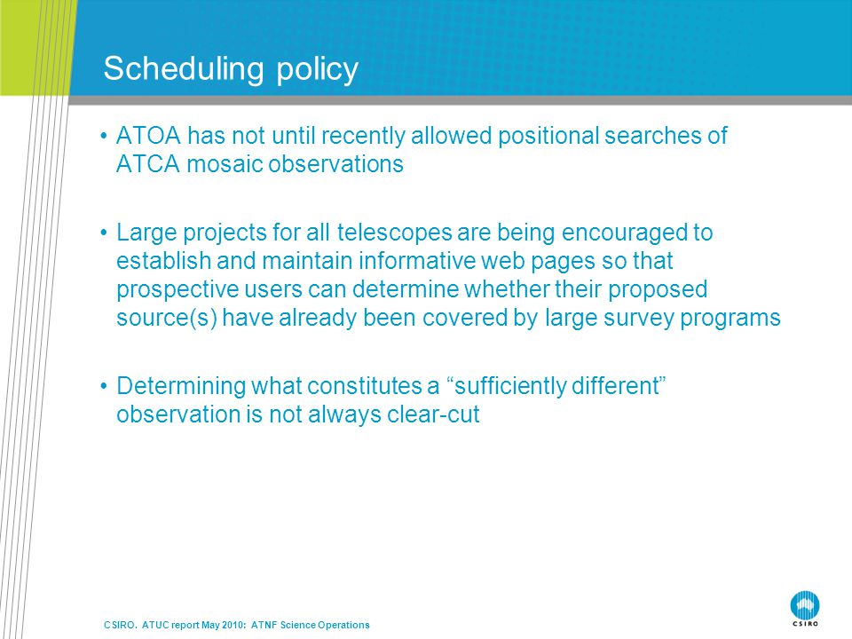 Scheduling policy ATOA has not until recently allowed positional searches of ATCA mosaic observations.