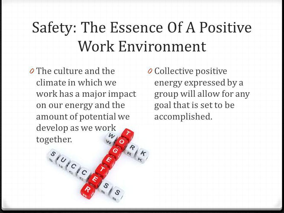 Safety: The Essence Of A Positive Work Environment