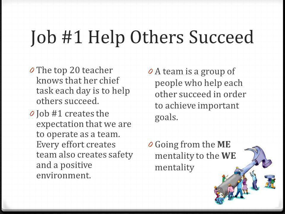 Job #1 Help Others Succeed