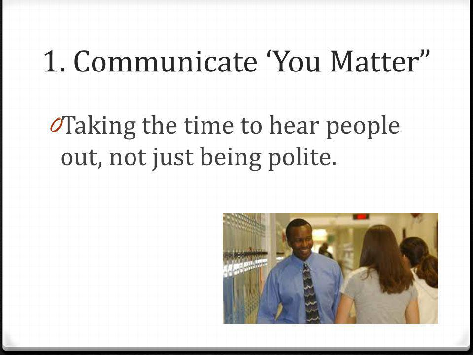 1. Communicate 'You Matter
