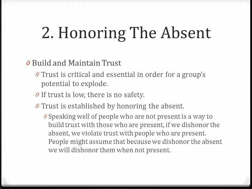 2. Honoring The Absent Build and Maintain Trust