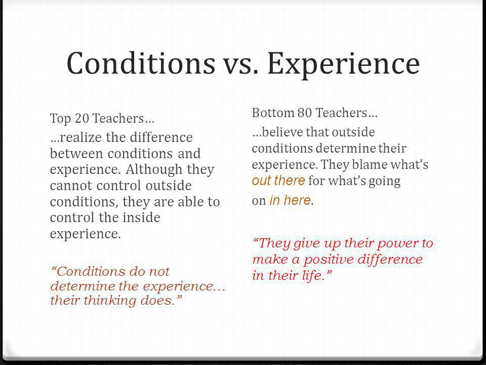 Conditions vs. Experience